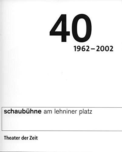 9783934344204: 40 Jahre Schaubühne Berlin am Lehniner Platz