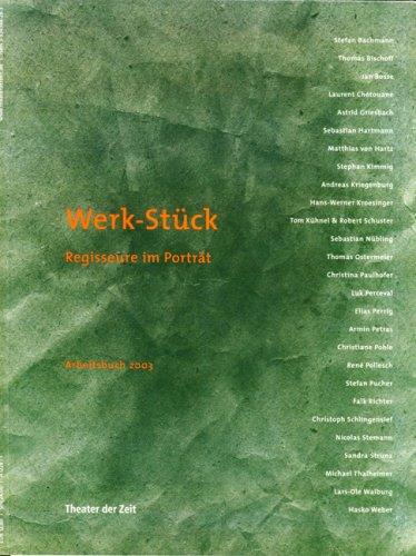 Werk-Stück. Regisseure im Porträt. Herausgegeben von Anja: Dürrschmidt, Anja und