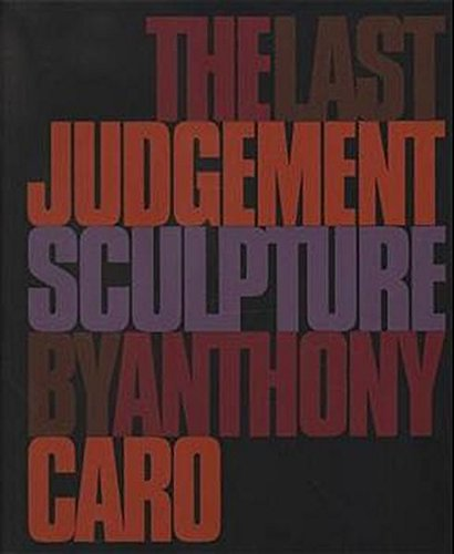 9783934350007: Anthony Caro - the Last Judgement
