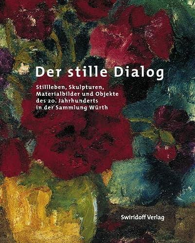 Der stille Dialog: Stillleben, Skulpturen, Materialbilder und: Sylvia C Weber