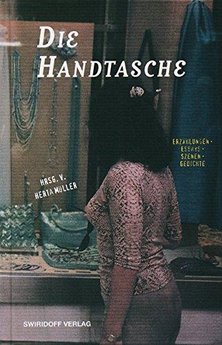 Die Handtasche: 11. Würth-Literaturpreis - Müller-Wieland, Birgit, Jutta Reichelt und Erwin Pischel