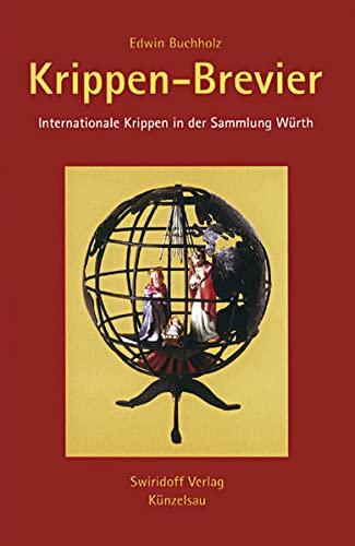 Krippen-Brevier Internationale Krippen in der Sammlung Würth von Edwin Buchholz (Autor) Im Jahr ...
