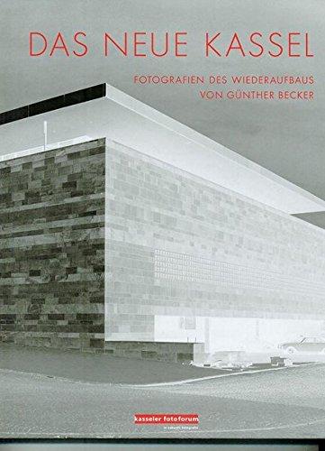9783934377165: Das Neue Kassel: Fotografien des Wiederaufbaus