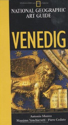 National Geographic Art Guide Venedig - Antonio Manno; Massimo Venchierutti; Piero Codato