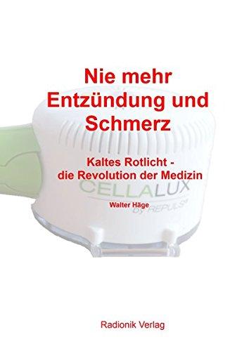 9783934441507: Nie mehr Entzündung und Schmerz: Kaltes Rotlicht - die Revolution der Medizin