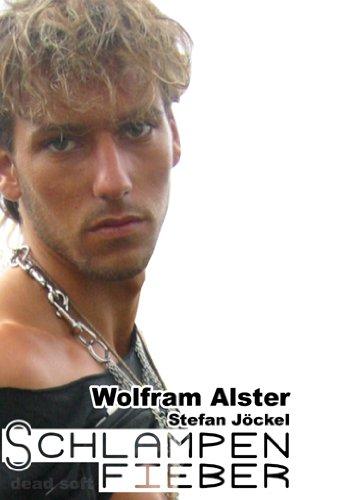 Schlampenfieber: Alster, Wolfram, Jöckel,