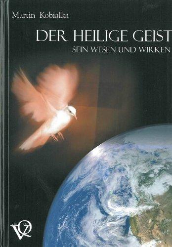 9783934460089: Der Heilige Geist. Sein Wesen und Wirken
