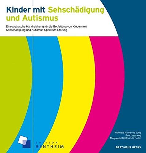 Kinder mit Sehschädigung und Autismus: Eine praktische Handreichung für die Begleitung ...