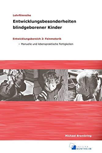 9783934471894: Entwicklungsbesonderheiten blindgeborener Kinder Teil 3: Entwicklungsbereich 2: Feinmotorik [Alemania] [DVD]