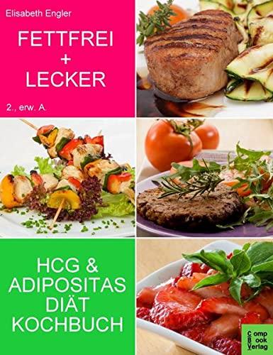 9783934473386: Fettfrei und Lecker - Das Adipositas und HCG Diätkochbuch
