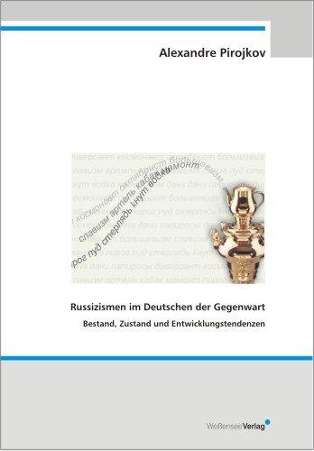 9783934479692: Russizismen im Deutschen der Gegenwart: Bestand, Zustand und Entwicklungstendenzen (Livre en allemand)