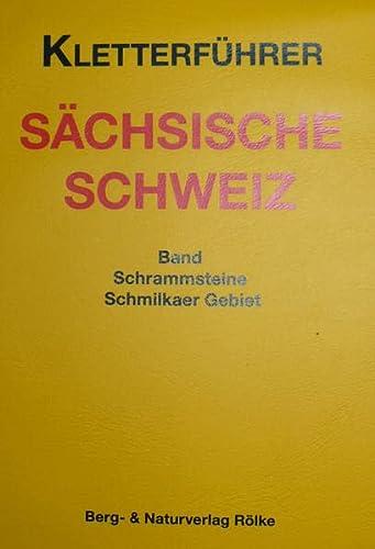 9783934514317: Kletterführer Sächsische Schweiz / Schrammsteine, Schmilkaer Gebiet