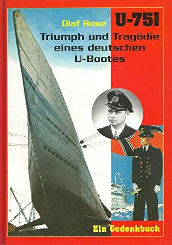 9783934531147: U-751. Triumph und Tragödie eines deutschen U-Bootes. Ein Gedenkbuch. Geleitwort v. Reinhard Hardegen. Nachwort v. Karl-Adolf Schlitt.