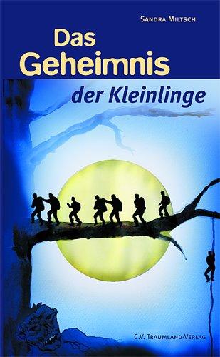 Das Geheimnis der Kleinlinge: Fantasyroman: Sandra Miltsch