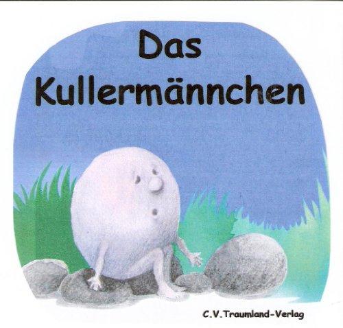 9783934555402: Das Kullermännchen: Kinderbuch ab 7 Jahren