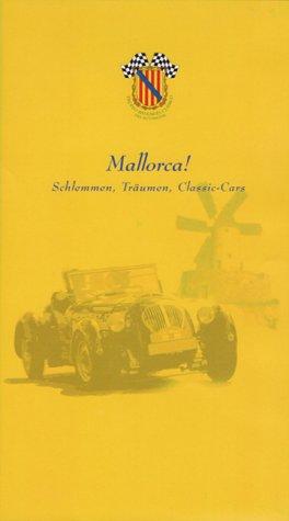 9783934590014: Mallorca! Schlemmen, Träumen, Classic-Cars