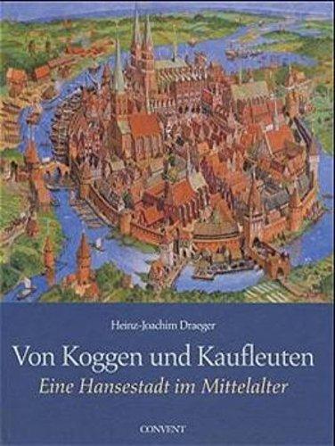 9783934613003: Von Koggen und Kaufleuten: Eine Hansestadt im Mittelalter