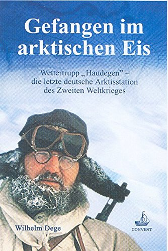 "Gefangen im arktischen Eis: Wettertrupp ""Haudegen"" -: Lars U. Scholl"