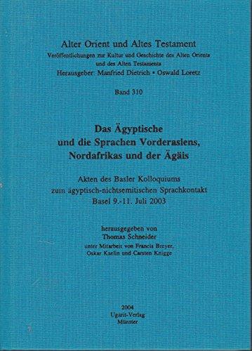 9783934628472: Das Agyptische Und Die Sprachen Vorderasiens, Nordafrikas Und Der Agais (Alter Orient Und Altes Testament)