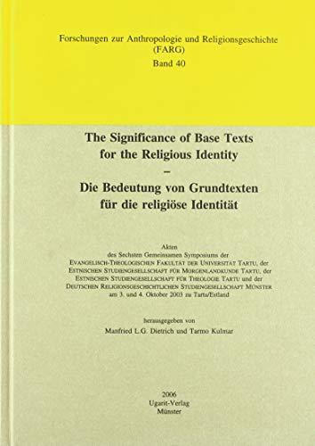 9783934628823: The Significance of Base Texts for Religious Identity / Die Bedeutung von Grundtexten fur die religiose Identitat