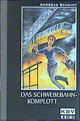 Das Schwebebahn-Komplott: Andreas Schmidt