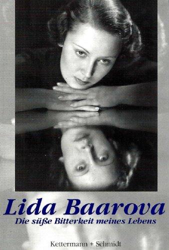 BAAROVA LIDA > DIE SÜSSE BITTERKEIT MEINES: Lida Baarova