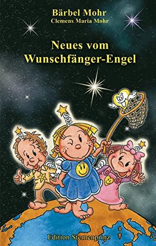 9783934647879: Neues vom Wunschfänger-Engel