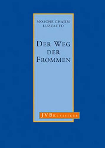 9783934658226: Der Weg der Frommen