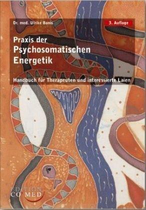 9783934672123: Praxis der Psychosomatischen Energetik