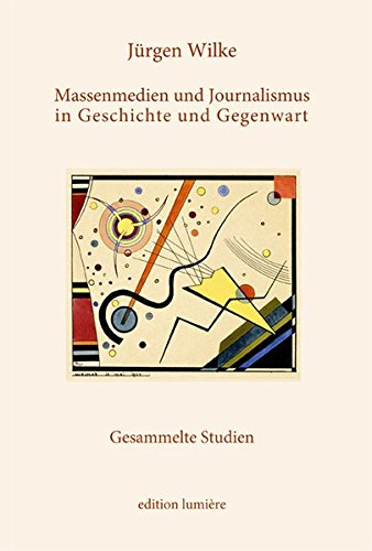 9783934686700: Massenmedien und Journalismus in Geschichte und Gegenwart.: Gesammelte Studien.