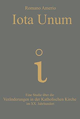 9783934692084: Iota Unum: Eine Studie über die Veränderungen in der Katholischen Kirche im 20. Jahrhundert