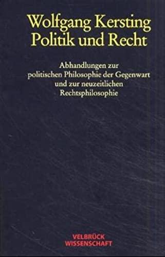 9783934730236: Politik und Recht: Abhandlungen zur politischen Philosophie der Gegenwart und zur neuzeitlichen Rechtsphilosophie