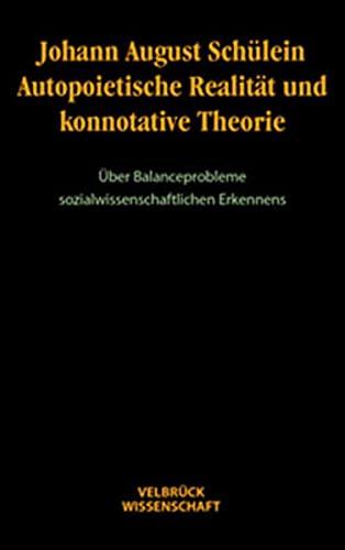 Autopoietische Realität und konnotative Theorie: Johann A. Schülein