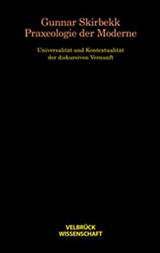 Praxeologie der Moderne: Gunnar Skirbekk
