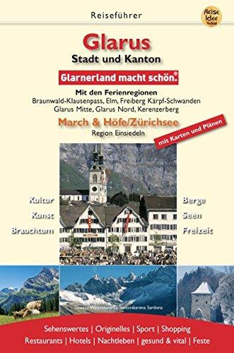 9783934739345: Glarus. Stadt und Kanton. Glarnerland macht sch�n: Braunwald-Klausenpass, Ferienregion Elm, Kerenzerberg. Glarus, Stadt und Kanton. Kultur, Kunst, Brauchtum, Berge, Seen, Freizeit