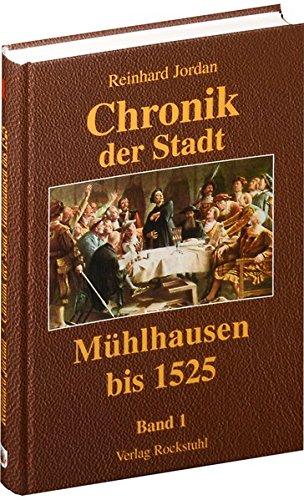 9783934748040: Chronik der Stadt Mühlhausen. BAND 1 (bis 1525): mit Abbildungen und Plänen