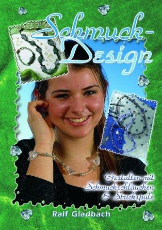 9783934757936: Schmuckdesign: Gestaltet mit Schmuckschläuchen & der Strickspule