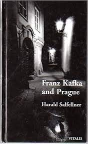 Franz Kafka and Prague: Salfellner, Harald