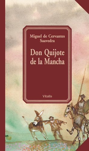 Don Quijote de la Mancha: Leben und: Miguel de Cervantes