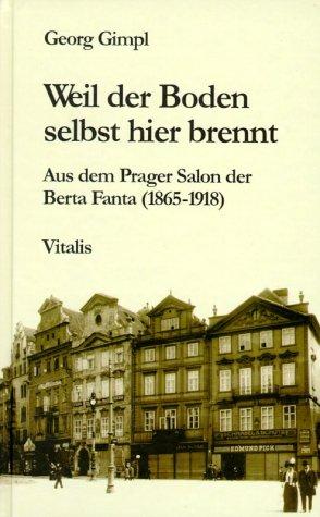 9783934774971: Weil der Boden selbst hier brennt . : aus dem Prager Salon der Berta Fanta (1865 - 1918).