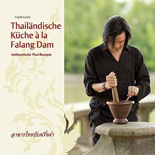Thailandische Kuche A La Falang Dam Authentische Thai Rezepte