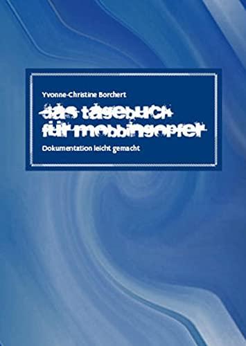 9783934795730: Das Tagebuch für Mobbingopfer: Dokumentation leicht gemacht