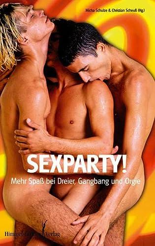 9783934825789: Sexparty!: Mehr Spa� bei Dreier, Gangbang und Orgien