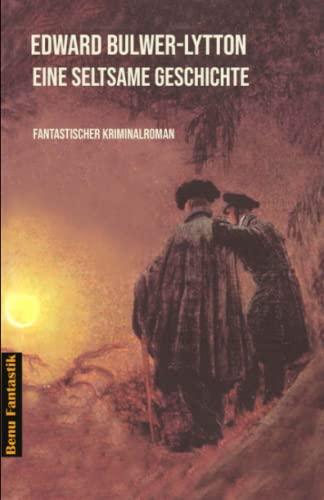 Eine seltsame Geschichte: Fantastischer Kriminalroman (Benu Krimi)