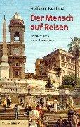 Ein Mensch auf Reisen: Erinnerungen eines Reiseleiters - Wolfgang Ruhland