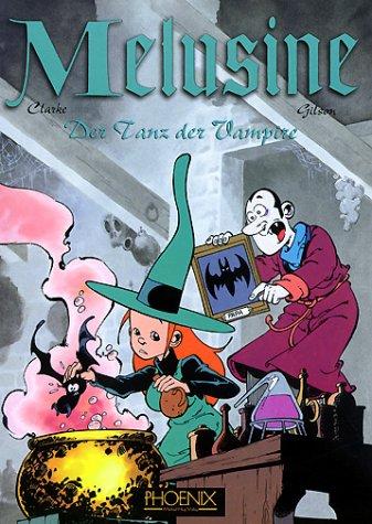 Melusine, Bd.2, Der Tanz der Vampire: Clarke, Gilson