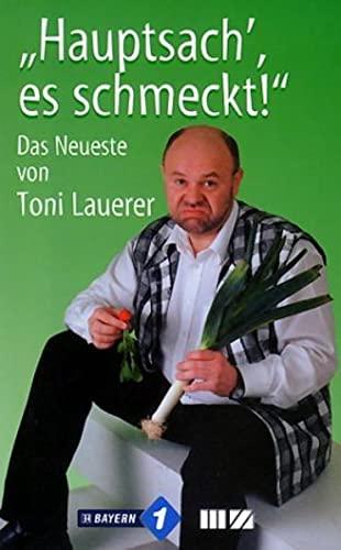 9783934863088: ' Hauptsach, es schmeckt': Das Neueste von Toni Lauerer