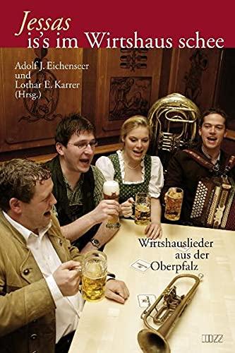 9783934863323: Jessas is's im Wirtshaus schee: Wirtshauslieder aus der Oberpfalz