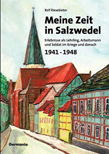 9783934871021: Meine Zeit in Salzwedel 1941-1948