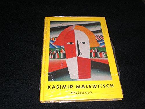 9783934891005: Kasimir Malewitsch, 1878-1935, das Spatwerk aus dem Staatlichen Russischen Museum St. Petersburg